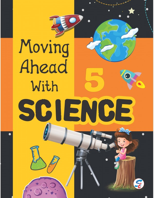 Moving Ahead With Science 5